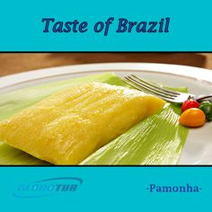 Pamonha (Portuguese pronunciation: [paˈmõȷ̃ɐ]) is a traditional Brazilian food. It is a paste made from fresh corn and milk, boiled wrapped in corn husks, turned into a dumpling. Variations may include coconut milk. Pamonhas can be savoury or sweet, the latter being the norm in Northeastern Brazil and in the state of Rio de Janeiro.