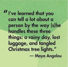 Good call, Maya Angelou.