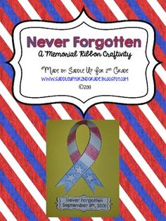 Never Forgotten: A Memorial Ribbon Craft (September 11th)