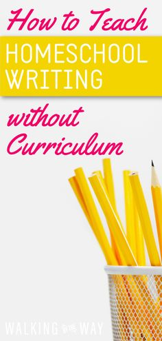 How to Teach Homeschool Writing Without a Curriculum – Walking by the Way – Education Writing Curriculum, Preschool Curriculum, Teaching Writing, Writing Help, Writing Classes, Kindergarten Writing, Writing Process, Writing Workshop, Writing Skills