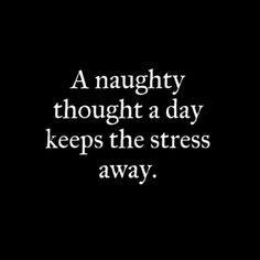 Kinky Quotes, Sex Quotes, Words Quotes, Sayings, Qoutes, Love Husband Quotes, Love Quotes For Him, Husband Humor, Dirty Mind Quotes