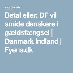 Betal eller: DF vil smide danskere i gældsfængsel | Danmark Indland | Fyens.dk
