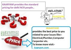 Kaaryam.com provides the Standard Prices for those Customer who are not aware about them,sometimes they pay more.So Kaaryam.com comes with the solution to get our users standard prices for their solution.