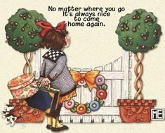 There Is No Place Like Home ~ Mary Engelbreit