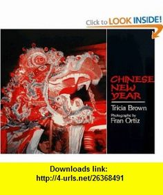 Chinese New Year (An Owlet Book) (9780805055443) Tricia Brown, Fran Ortiz , ISBN-10: 0805055444  , ISBN-13: 978-0805055443 ,  , tutorials , pdf , ebook , torrent , downloads , rapidshare , filesonic , hotfile , megaupload , fileserve