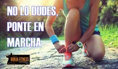 No lo dudes, ponte en Marcha #borjafitness #nutricióndeportiva #enforma #fitness #crossfit #halterofilia #natacion #triatlon #trail #running #ciclismo #mtb #entrenamiento #mma #nutrición #nolodudes #ponteenmarcha