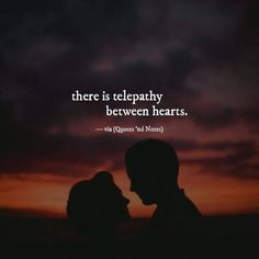 there is telepathy between hearts. via (http://ift.tt/2kXc74j)