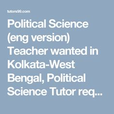 Political Science (eng version) Teacher wanted in Kolkata-West Bengal, Political Science Tutor required in Jorasanko, Kolkata, Political Science Tutor Jobs in Jorasanko, Kolkata, Political Science Home Tutor Jobs in Jorasanko, Kolkata, Political Science Online Tutor Jobs in Jorasanko, Kolkata, Political Science  home tutor, online tutor required in Jorasanko, Kolkata