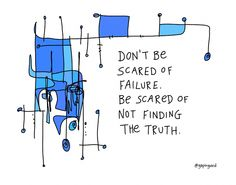 Don't Be Scared Of Failure - gapingvoid art