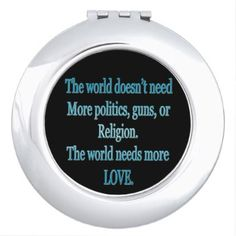 The world needs more love. compact mirror - home decor design art diy cyo custom
