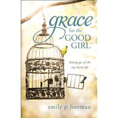Grace for the Good Girl-heard good things about this one and from little bits I've read this is one for me.