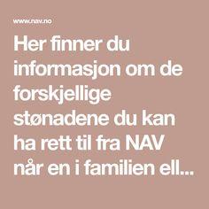 Her finner du informasjon om de forskjellige stønadene du kan ha rett til fra NAV når en i familien eller en nærstående er blitt syk.