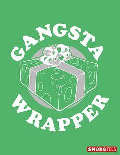 "THIS IS YOU WICHA BAD SELF!! Gotta Show Brad LOL""Gangsta Wrapper"" funny Christmas t shirt."