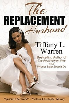 The Replacement Husband by Tiffany L. Warren, http://www.amazon.com/dp/B00NTE7NKE/ref=cm_sw_r_pi_dp_Ymxiub0DTTPT9