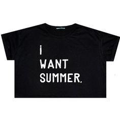 I Want Summer Crop Top T Shirt Tee Womens Girl Funny Fun Tumblr... ($14) ❤ liked on Polyvore featuring tops, t-shirts, black, sweater vests, sweaters, women's clothing, hipster t shirts, crop top, cropped sweater vest and black sweater vest