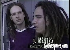 "Jonathan Davis & James ""Munky"" Shaffer"