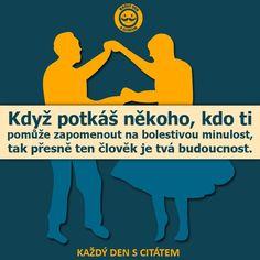 citáty - Když poznáš někoho, kdo ti pomůže Motto, True Stories, Quotations, Advice, Facts, Humor, Motivation, Sayings, Quotes