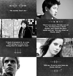 The Maze Runner Series Quotes by Minho, Chuck, Teresa and Newt. The last one broke my heart :'(