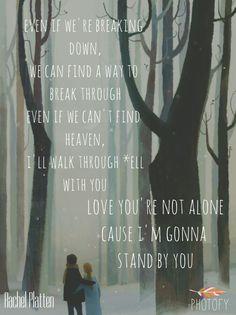 I'm gonna stand by you ! Rachel Platten lyrics