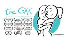 The Gift: The Gift is the story of an ordinary couple, when he gives her a small sphere pulled out his chest, she can't separate herself from her new gift… even after they break up.