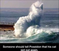 Someone go tell Poseidon...