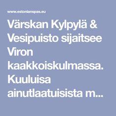 Värskan Kylpylä & Vesipuisto sijaitsee Viron kaakkoiskulmassa. Kuuluisa ainutlaatuisista mutahoidoistaan ja luonnon mineraalivesikylvyistään. Helsinki Things To Do, Spa