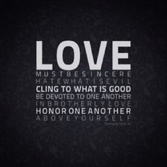 Love must be sincere, Rom 12:9-10, bible, scripture verse