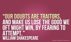 Doubts are traitors