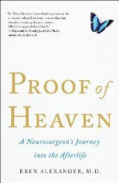 Proof of Heaven: A Neurosurgeon's Journey into the Afterlife - Thousands of people have had near-death experiences, but scientists have argued that they are impossible. Dr. Eben Alexander was one of those scientists. Alexander knew that NDEs feel real - Then, Dr. Alexander's own brain was attacked by a rare illness. The part of the brain that controls thought and emotion shut down. For seven days he lay in a coma. Then, as his doctors considered stopping treatment, Alexander's eyes popped…