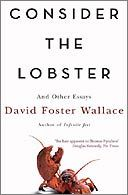 Observer review: Consider the Lobster by David Foster Wallace