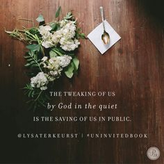 """""""Humility isn't a place of weakness but rather a position that will come with honor."""" @LysaTerKeurst #UninvitedBook"""