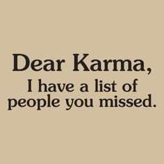 I Say What I Mean, but I Don't Say it Meanly: Karma isn't always a ...