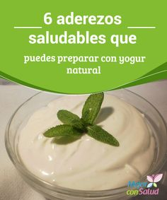 6 healthy dressings that you can prepare with natural yogurt Discover how to prepare delicious natur Sauce Recipes, Vegan Recipes, Cooking Recipes, Kombucha, Good Food, Yummy Food, Natural Yogurt, Dehydrated Food, Plain Yogurt