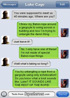 """If anyone has a better name than """"baton-rope thing"""" we're all ears. Texts From Superheroes"""