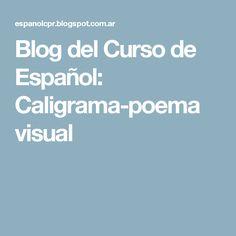 Blog del Curso de Español: Caligrama-poema visual