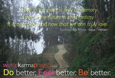 Love in the pass is only a memory-Love in the future is only fantasy-It is only here and now that we can truly love Future Love, Here And Now, Yoga Retreat, Feel Better, Wellness, Good Things, Memories, Fantasy, Canning