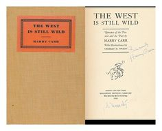 The West is still wild : romance of the present and the past by Harry Carr http://www.amazon.com/dp/B00005XY6Q/ref=cm_sw_r_pi_dp_1X40ub12SH8KB
