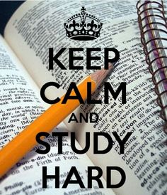 Keep Calm and Study Hard !!!