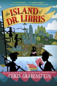 THE ISLAND OF DR LIBRIS by Chris Grabenstein. Grabenstein is creating a new genre - fantasy-action-literary! This is his second book with literary characters and books at the center of the plot and it is FANTASTIC! Fast paced and fun to read, I hope Grabenstein keeps writing books like this and ESCAPE FROM MR LEMONCELLO'S LIBRARY!