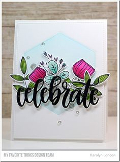 Sketchy Flowers Stamp Set and Die-namics, Celebrate Die-namics, Stitched Hexagon STAX Die-namics, Blueprints 15 Die-namics - Karolyn Loncon  #mftstamps