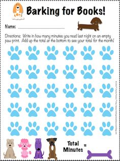 """Freebie!  Barking for Books!  A nightly homework reading log that students can track how many minutes children have read in a month.  As they complete a night, they fill in a blank paw with the minutes.  At the end of the month they can total the amount and win some """"purr-fect"""" reading treats from the teacher or parent!"""