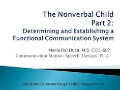 The Nonverbal Child Part 2: Determining a Functional Communication System - Pinned by @PediaStaff – Please Visit  ht.ly/63sNt for all our pediatric therapy pins