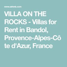VILLA ON THE ROCKS - Villas for Rent in Bandol, Provence-Alpes-Côte d'Azur, France
