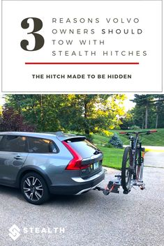 3021d51754d 3 Reasons Volvo Owners Tow with Stealth Hitches. Great for towing long  distance with multiple bikes and gear.