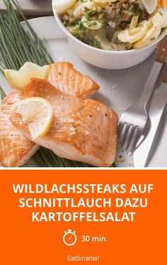 Wildlachssteaks auf Schnittlauch dazu Kartoffelsalat - smarter - Zeit: 30 Min. | eatsmarter.de