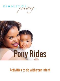 Productive Parenting: Preschool Activities - Pony Rides - Middle Infant Activities
