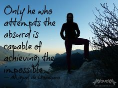 """Only he who attempt"