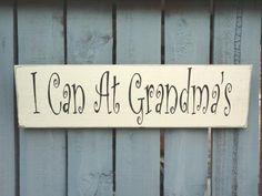 Grandma wood painted sign  I can at Grandma's  white by kpdreams, $15.00