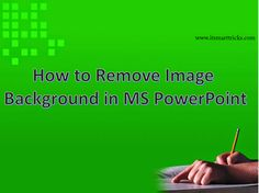 How to Remove And Change Image Background in MS PowerPoint | IT SMART TRICKS