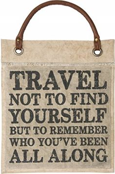 Travel not to find yourself but to remember who you've been all along  Great Gift for the Traveler in your life!